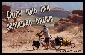 Follow your own particular dreams