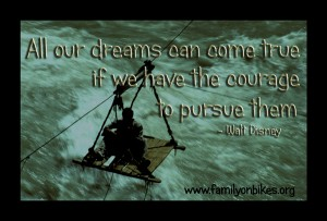 all of our dreams can come true if we have the courage to pursue them